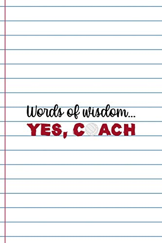 Words Of Wisdom… Yes, Coach: Coach Notebook Journal Composition Blank Lined Diary Notepad 120 Pages Paperback White