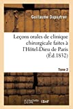Leçons orales de clinique chirurgicale faites à l'Hôtel-Dieu de Paris. Tome 4 (Sciences) (French Edition)