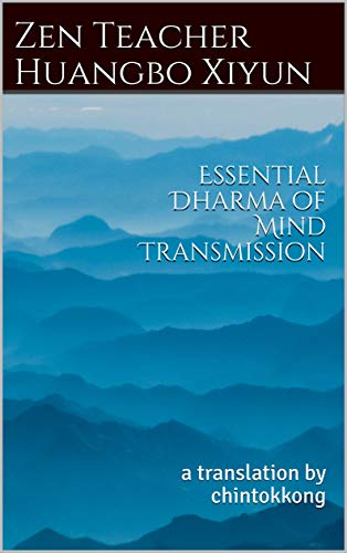 Essential Dharma of Mind Transmission: a translation by chintokkong
