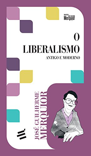 O Liberalismo: Antigo e Moderno
