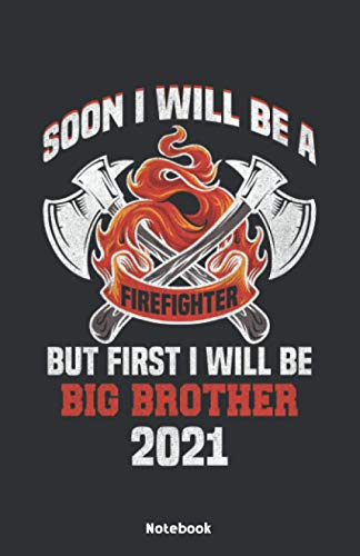 Soon I will be a Firefighter but first I will be a Big Brother 2021 Notebook: Notebook 5,5x8,5