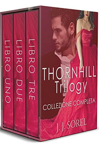 THORNHILL TRILOGY : Romance miliardario (Versione Italiana)