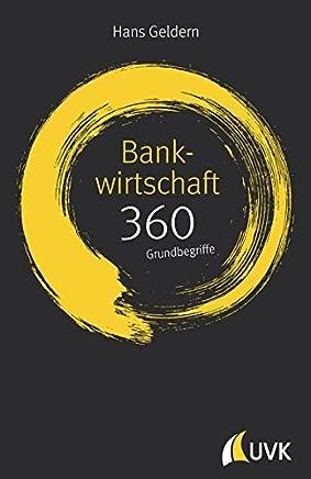 Bankwirtschaft: 360 Grundbegriffe kurz erkl�rt : B�cher