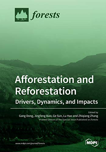 Afforestation and Reforestation: Drivers, Dynamics, and Impacts
