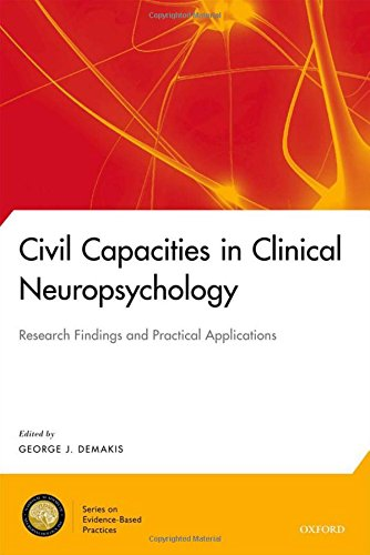 Civil Capacities in Clinical Neuropsychology: Research Findings and Practical Applications (National Academy of Neuropsy