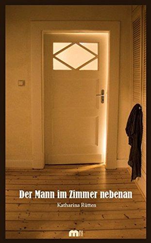 Der Mann im Zimmer nebenan: Dreizehn Lebensjahre in Co-Abhängigkeit