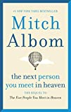 The Next Person You Meet in Heaven: The Sequel to The Five People You Meet in Heaven - Albom, Mitch