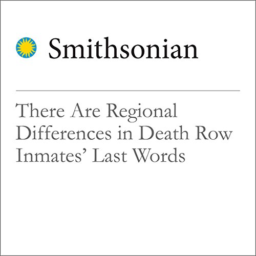 There Are Regional Differences in Death Row Inmates' Last Words cover art