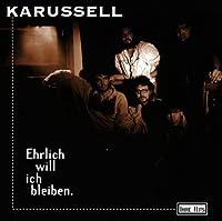 Ehrlich Will Ich Bleiben Ihre Hits by KARUSSELL (1995-09-18)