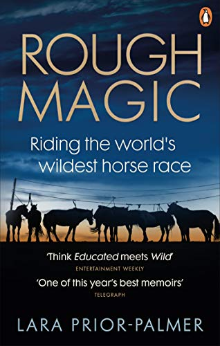 Rough Magic: Riding the world's wildest horse race. A Richard and Judy Book Club pick (English Edition)