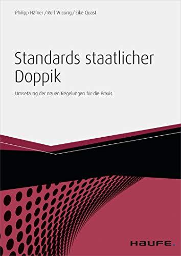 Standards staatlicher Doppik: Umsetzung der neuen Regelungen für die Praxis (Haufe Fachbuch 1271)