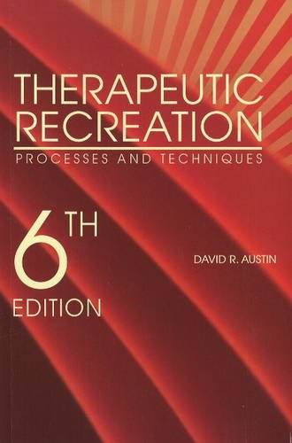 Therapeutic Recreation: Processes and Techniques 6th edition by David R. Austin (2008) Paperback