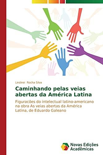 Caminhando pelas veias abertas da América Latina
