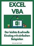 Excel VBA - Der leichte & schnelle Einstieg mit einfachen Beispielen: Eine schöne Geschenkidee für VBA Excel Einsteiger