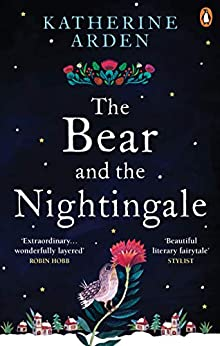 The Bear and The Nightingale: (Winternight Trilogy) by [Katherine Arden]