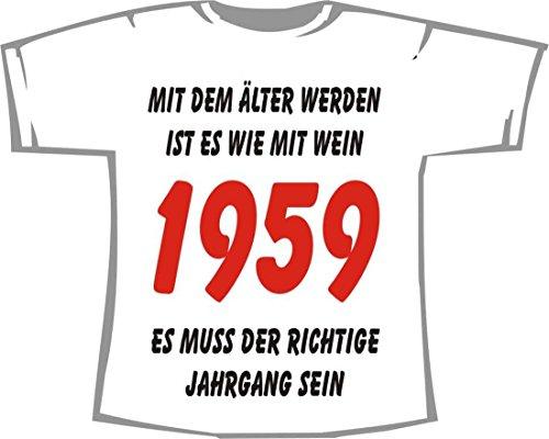 MIT DEM ÄLTER Werden IST ES WIE MIT Wein, ES MUSS DER RICHTIGE Jahrgang Sein - 1959; T-Shirt weiß, Gr. XXL