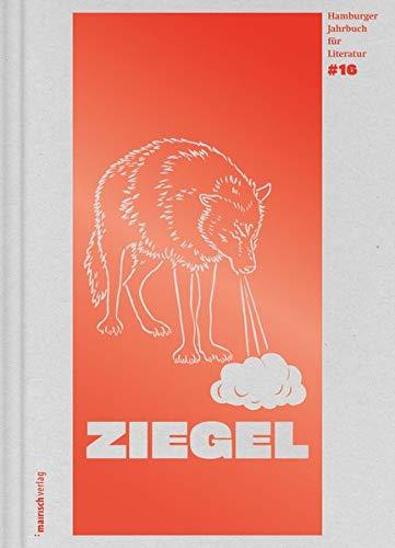 ZIEGEL #16: Hamburger Jahrbuch für Literatur 2019 (ZIEGEL / Hamburger Jahrbuch für Literatur)