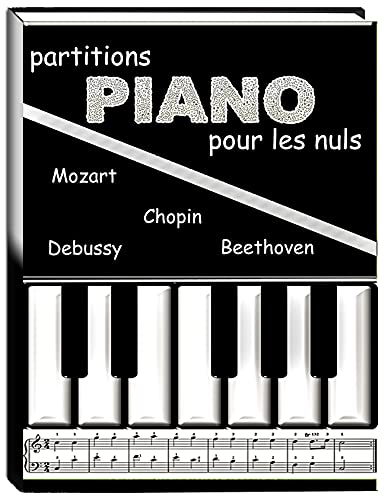 Couverture du livre partitions piano pour les nuls : des morceaux faciles de Chopin, Beethoven Mozart etc, format A4