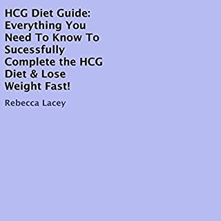 HCG Diet Guide     Everything You Need to Know to Sucessfully Complete the HCG Diet & Lose Weight Fast!              By:                                                                                                                                 Rebecca Lacey                               Narrated by:                                                                                                                                 Sangita Chauhan                      Length: 28 mins     9 ratings     Overall 3.3