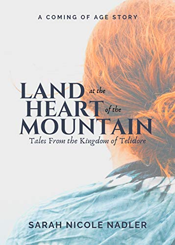 The Land at the Heart of the Mountain: A Tale of the Kingdom of Telidore (The Alicina Adventures Book 1) (English Edition)