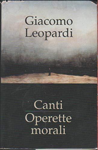 Canti, Operette morali - Giacomo Leopardi