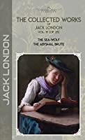 The Collected Works of Jack London, Vol. 19 (of 25): The Sea-Wolf; The Abysmal Brute (Bookland Classics)
