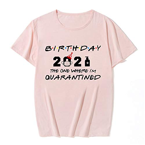 Birthday 2021 The One Where I'm Quarantined Social Distancing Ladies T-Shirt Pink