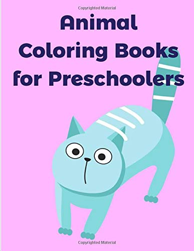 Animal Coloring Books for Preschoolers: The Really Best Relaxing Colouring Book For Children (Family Education, Band 4)