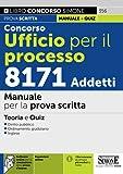 Concorso Ufficio per il Processo 8171 Addetti – Manuale per la prova scritta...