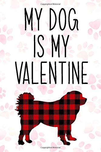Caucasian shepherd Dog Buffalo plaid My Dog is My Valentine Notebook: dogs gifts for valentines day, Caucasian shepherd Notebook: Lined Notebook / ... 110 Pages, 6x9, Soft Cover, Matte Finish