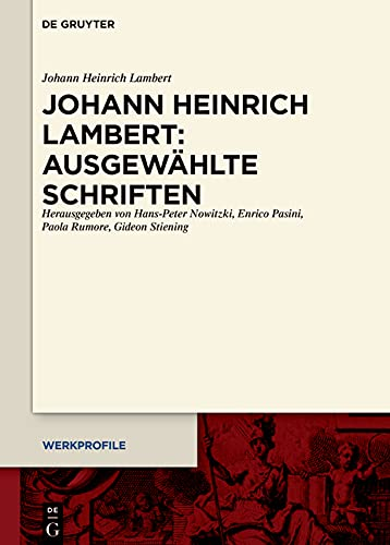 Johann Heinrich Lambert: Ausgewählte Schriften (Werkprofile, 17)