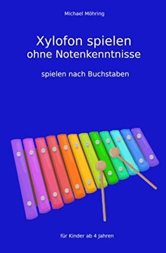 Xylofon spielen ohne Notenkenntnisse: spielen nach Buchstaben
