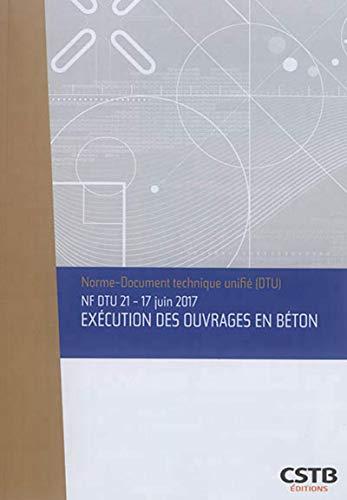 NF DTU 21- Juin 2017 Exécution des ouvrages en béton