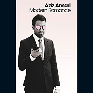 Modern Romance     An Investigation              By:                                                                                                                                 Aziz Ansari                               Narrated by:                                                                                                                                 Aziz Ansari                      Length: 6 hrs and 14 mins     449 ratings     Overall 4.4