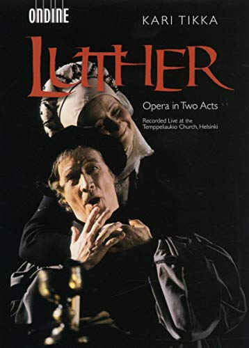 Kari Tikka: Luther (Oper)