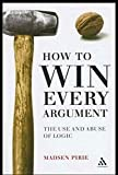 How to win every argument: The use and abuse of logic (English Edition)