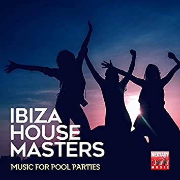 Ibiza House Masters (Music For Pool Parties)