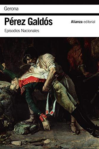 Gerona: Episodios Nacionales, 7/Primera serie (El libro de bolsillo - Bibliotecas de autor - Biblioteca Pérez Galdós - Episodios Nacionales)