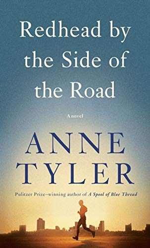 Redhead by the Side of the Road: A novel by [Anne Tyler]