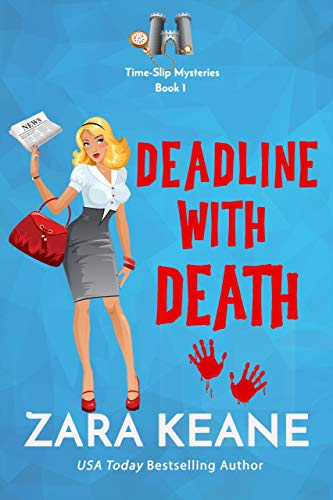 Amazon Com Deadline With Death Time Slip Mysteries Book 1 A Time Travel Cozy Mystery Ebook Keane Zara Kindle Store