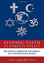 Finding Faith in Foreign Policy: Religion and American Diplomacy in a Postsecular World