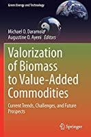 Valorization of Biomass to Value-Added Commodities: Current Trends, Challenges, and Future Prospects (Green Energy and Technology)