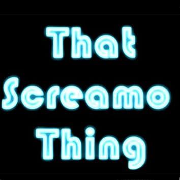 That Screamo Thing