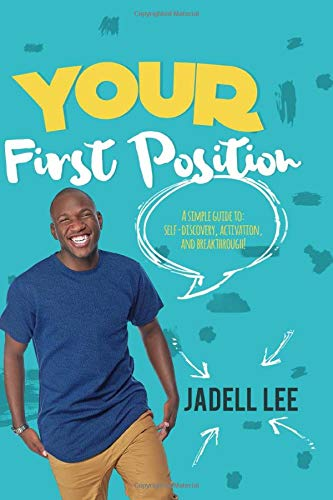 Your First Position: A Simple Guide to Self-Discover, Activation & Breakthrough