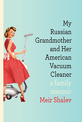Image of My Russian Grandmother and Her American Vacuum Cleaner: A Family Memoir