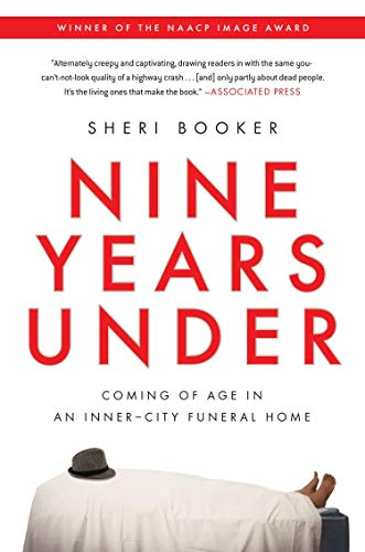 Compare Textbook Prices for Nine Years Under: Coming of Age in an Inner-City Funeral Home  ISBN 9781592407620 by Booker, Sheri