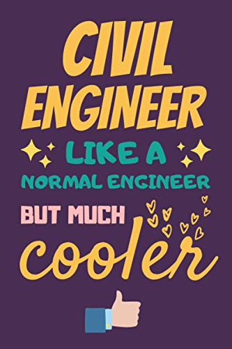 Civil Engineer Gifts: Lined Notebook Journal Paper Blank, a Funny Gift for Civil Engineer to Write i