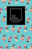 Meal Planner: Track And Plan Your Meals Weekly, Active Woman Pool Party : 52 Week Food Planner, Meal Prep And Planning Grocery List: Meal Planner ... for 52 weeks, 6x9, Soft Cover, Matte Finish