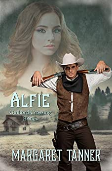 Alfie: Western Historical Romance (Guilford Crossing Brides Book 3) by [Margaret Tanner]
