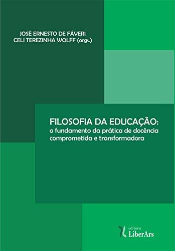 Filosofia da educação: o fundamento da prática de docência comprometida e transformadora
